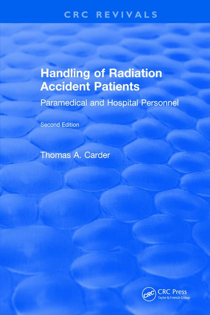Handling of Radiation Accident Patients: Paramedical and Hospital Personal (ed.2)