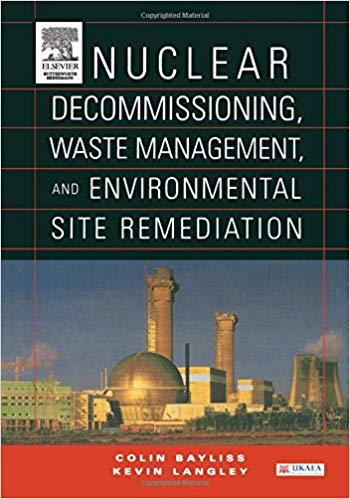 Nuclear Decommissioning, Waste Management, and Environmental Site Remediation, 1st Edition