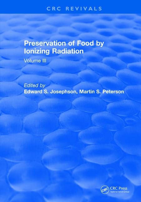 Preservation of Food by Ionizing Radiation Volume III