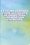 Lessons Learned from Accidents in Industrial Irradiation Facilities
