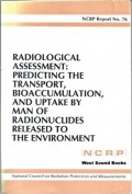 Radiological Assessment: Predicting the Transport, Bioaccumulation, and Uptake by Man of Radionuclides Released to the Environment